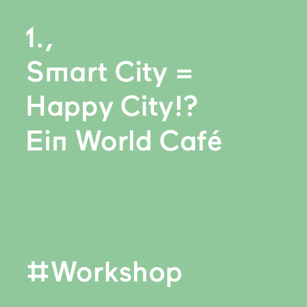 kommraus_2019_DO_13_Smart-City-Happy-City-World-Cafe