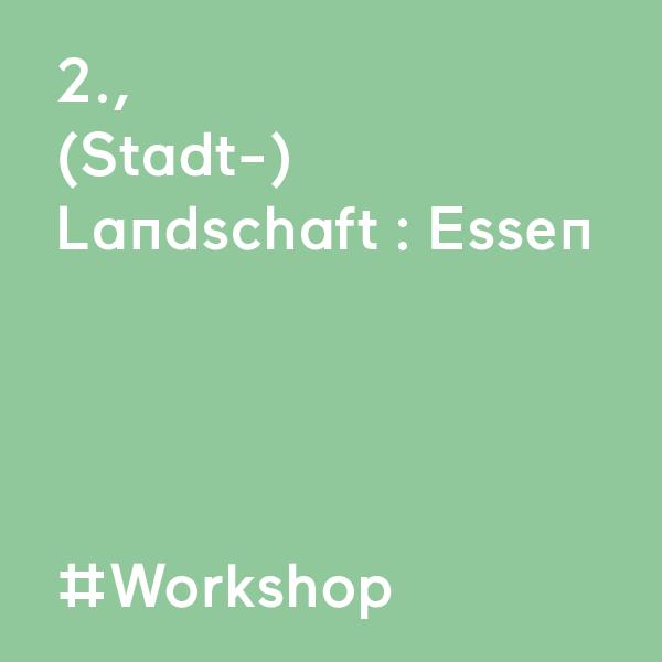 kommraus_2019_FR_13_Stadt-Landschaft-Essen